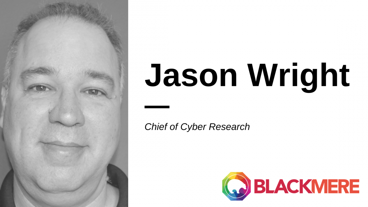 Jason Wright Chief Cyber Research Blackmere Consulting